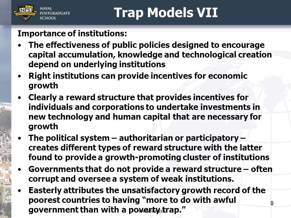 Trap Models VII Importance of institutions: