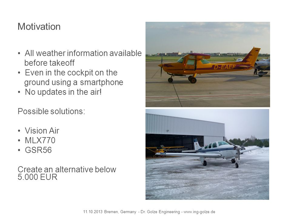 Motivation All weather information available before takeoff