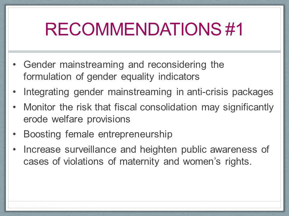 Recommendations #1 Gender mainstreaming and reconsidering the formulation of gender equality indicators.