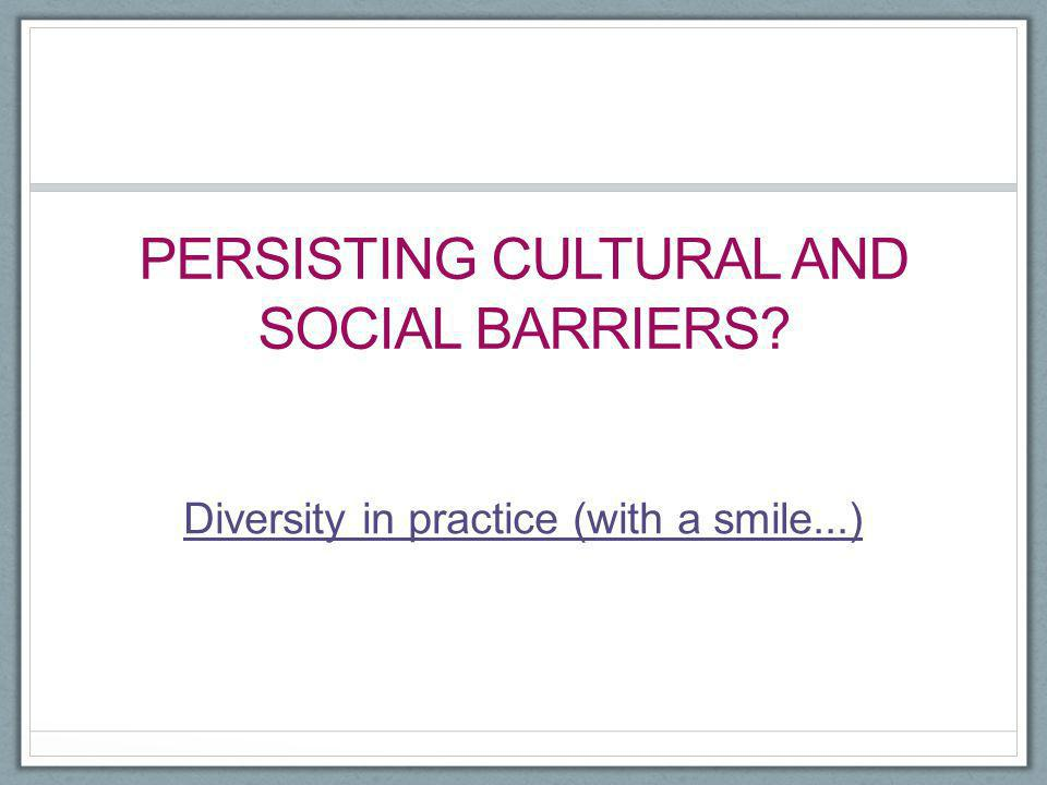 Persisting cultural and social barriers