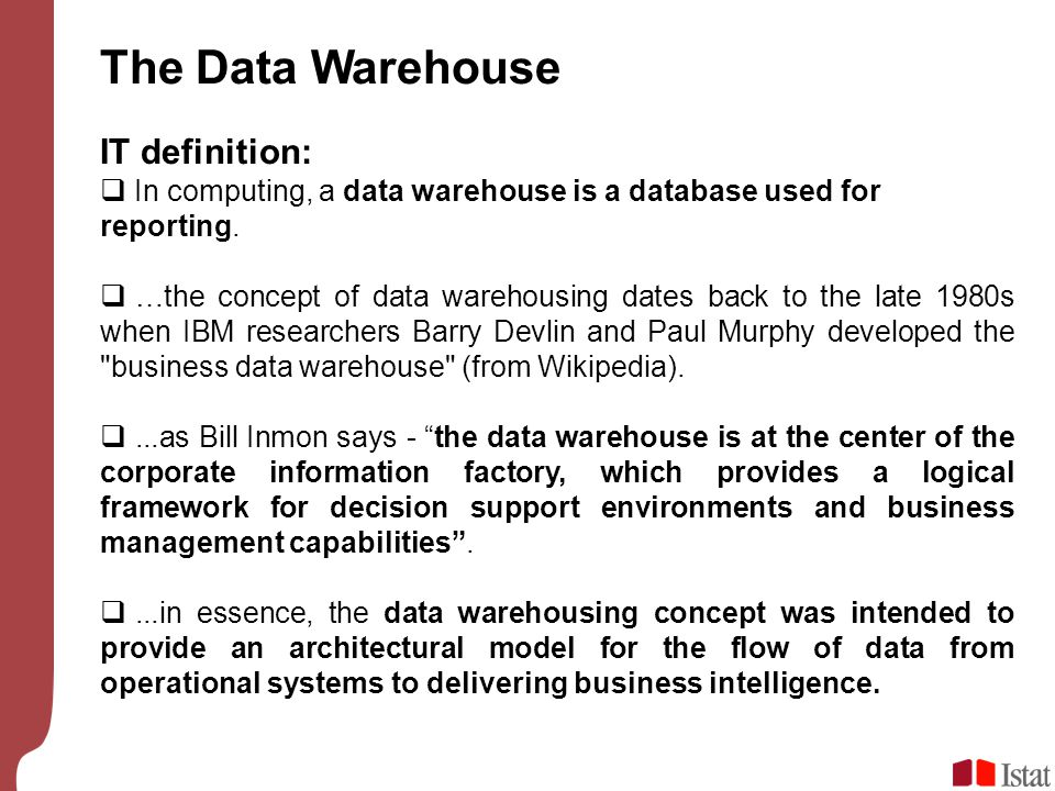 The Data Warehouse IT definition: