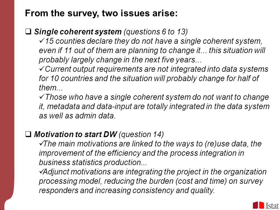 From the survey, two issues arise: