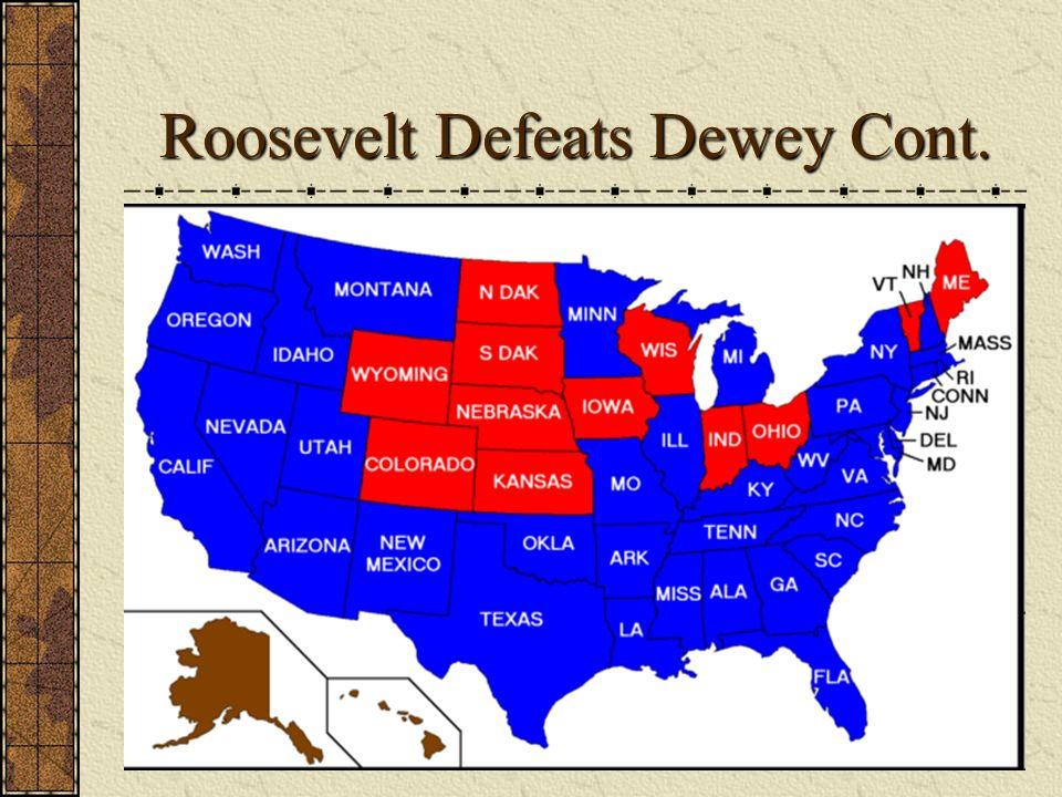 Roosevelt Defeats Dewey Cont.