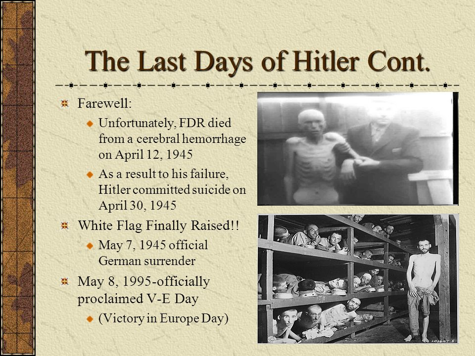 The Last Days of Hitler Cont.