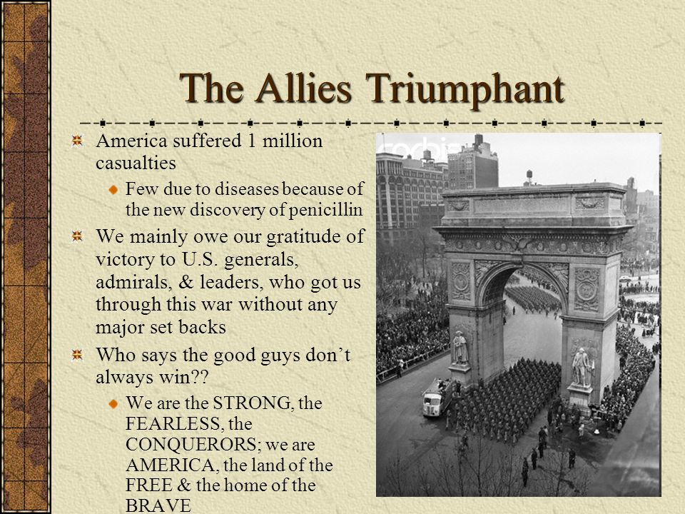 The Allies Triumphant America suffered 1 million casualties