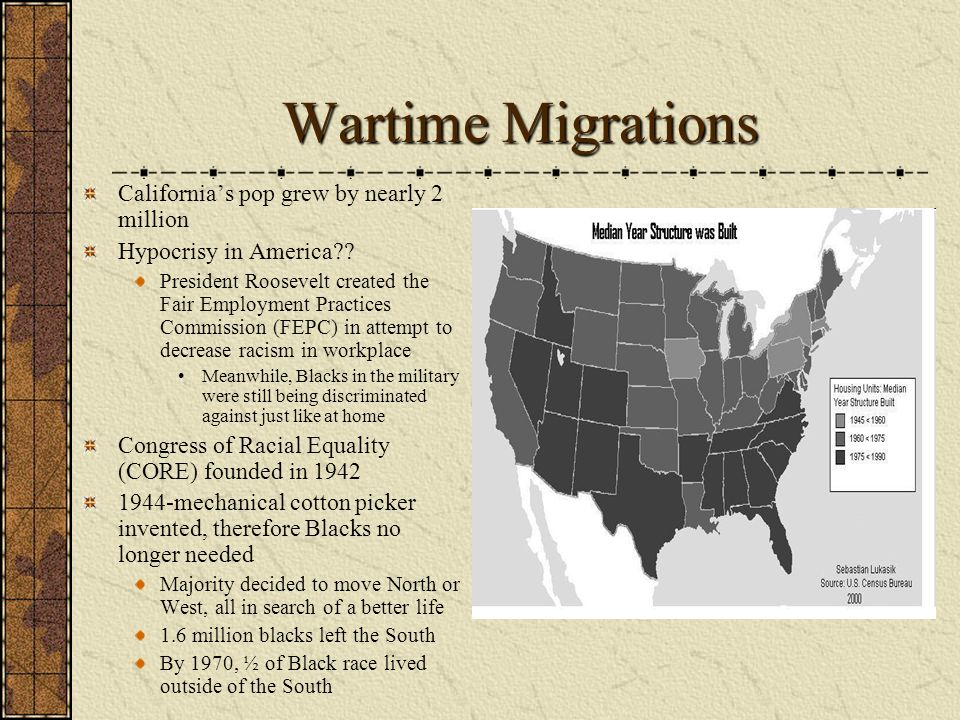 Wartime Migrations California's pop grew by nearly 2 million