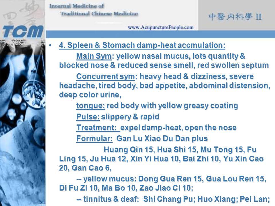 4. Spleen & Stomach damp-heat accmulation: