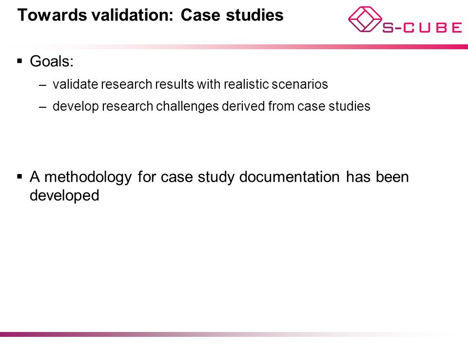Towards validation: Case studies