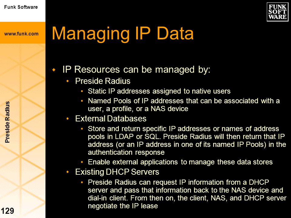 Managing IP Data IP Resources can be managed by: Preside Radius