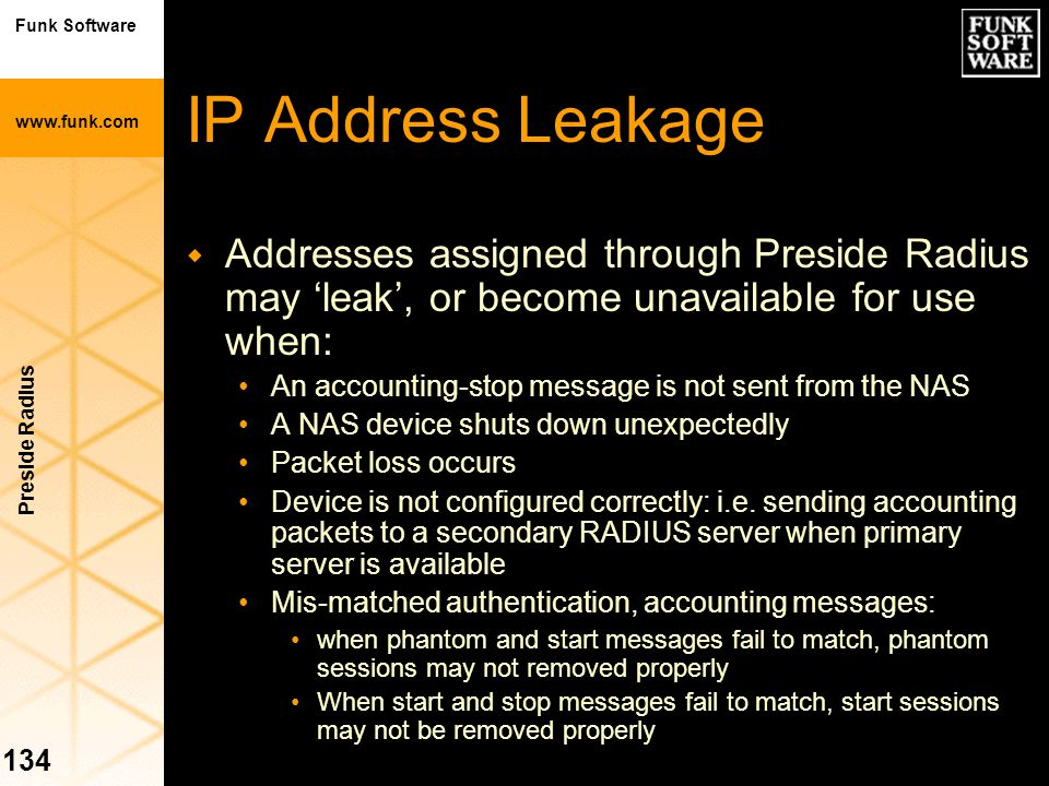 IP Address Leakage Addresses assigned through Preside Radius may 'leak', or become unavailable for use when:
