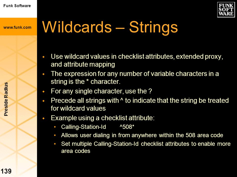 Wildcards – Strings Use wildcard values in checklist attributes, extended proxy, and attribute mapping.