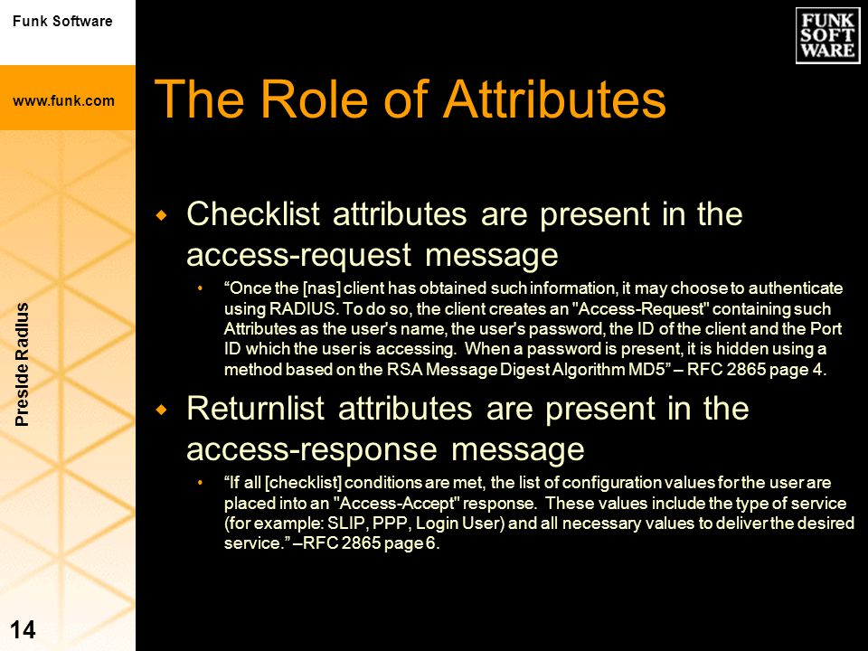 The Role of Attributes Checklist attributes are present in the access-request message.
