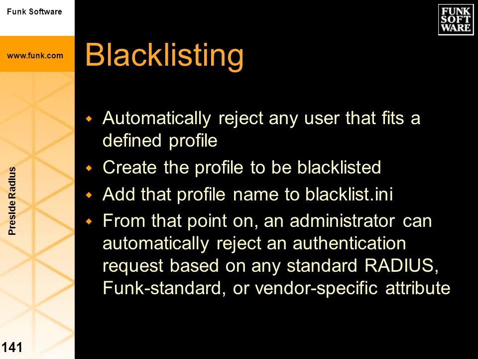 Blacklisting Automatically reject any user that fits a defined profile