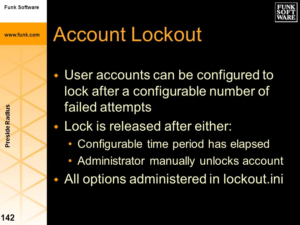 Account Lockout User accounts can be configured to lock after a configurable number of failed attempts.