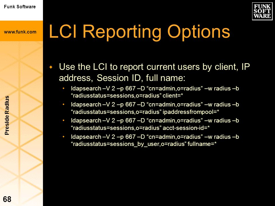 LCI Reporting Options Use the LCI to report current users by client, IP address, Session ID, full name: