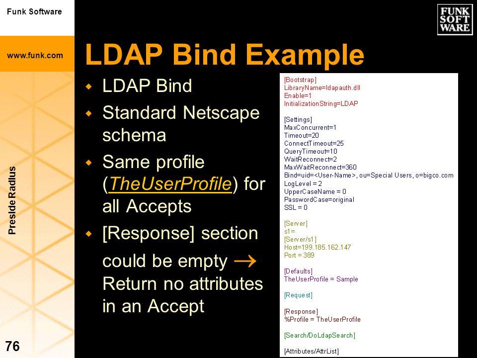 LDAP Bind Example LDAP Bind Standard Netscape schema