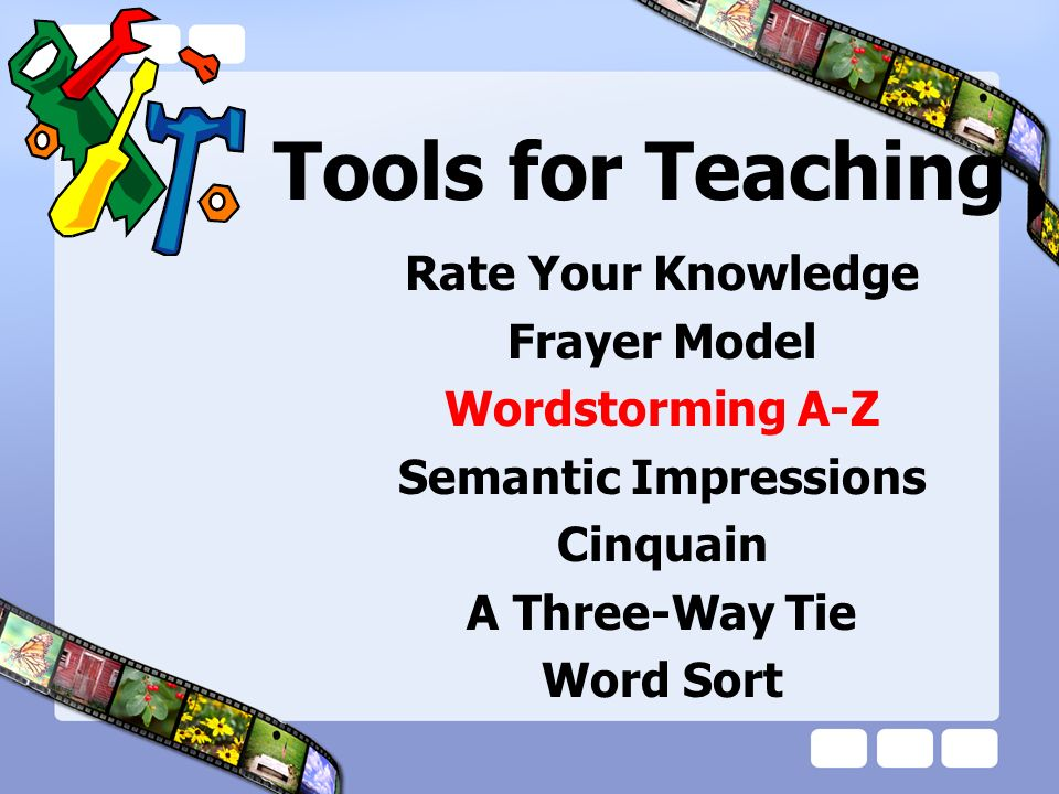Tools for Teaching Rate Your Knowledge Frayer Model Wordstorming A-Z