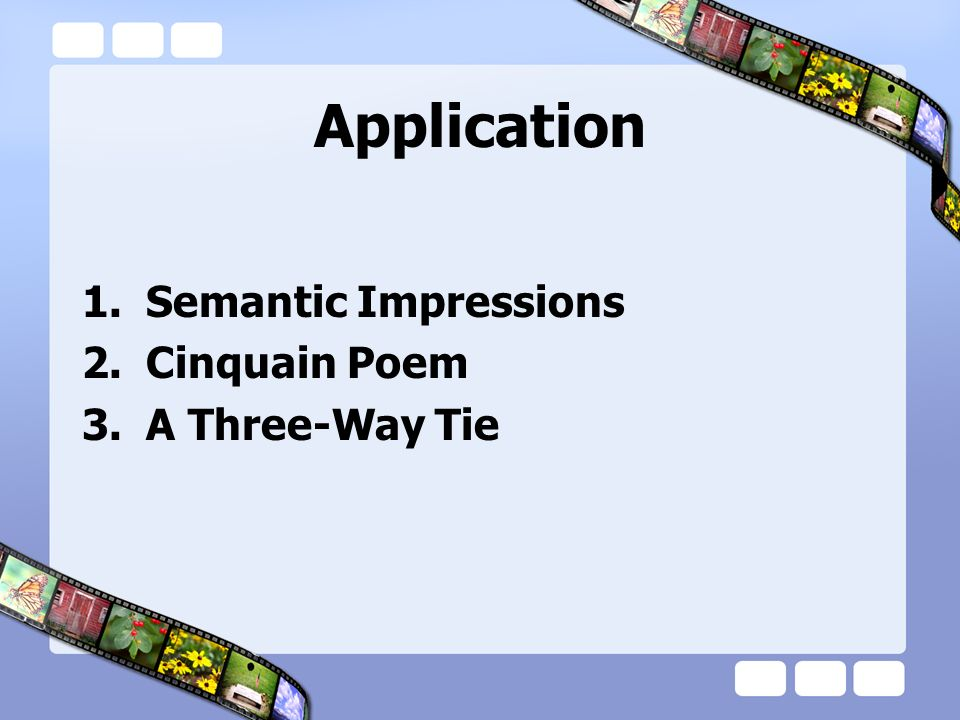 Application Semantic Impressions Cinquain Poem A Three-Way Tie