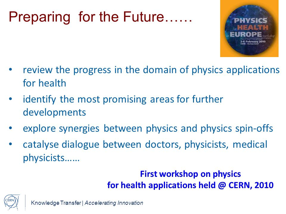 First workshop on physics for health applications held @ CERN, 2010