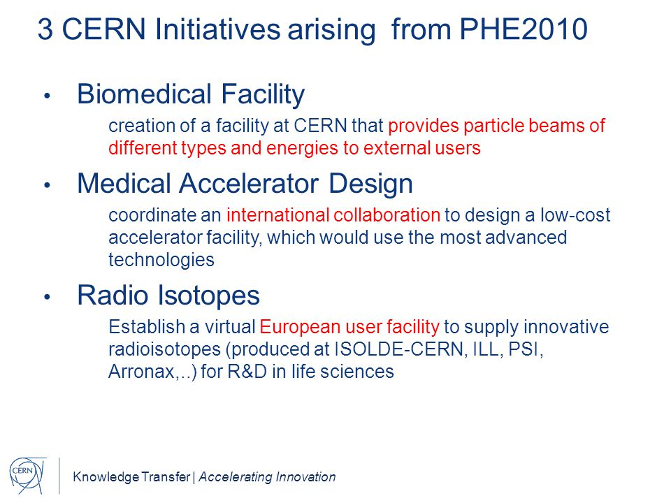 3 CERN Initiatives arising from PHE2010