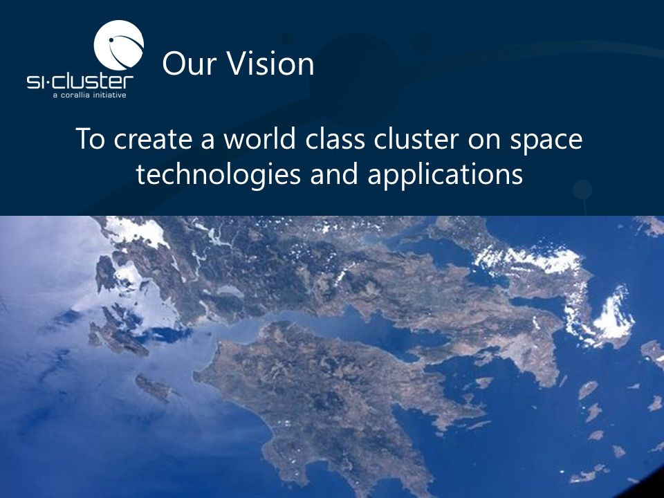 To create a world class cluster on space technologies and applications
