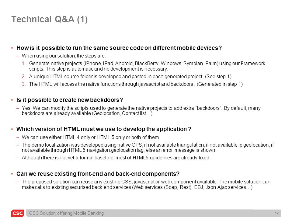 Technical Q&A (1) How is it possible to run the same source code on different mobile devices When using our solution, the steps are: