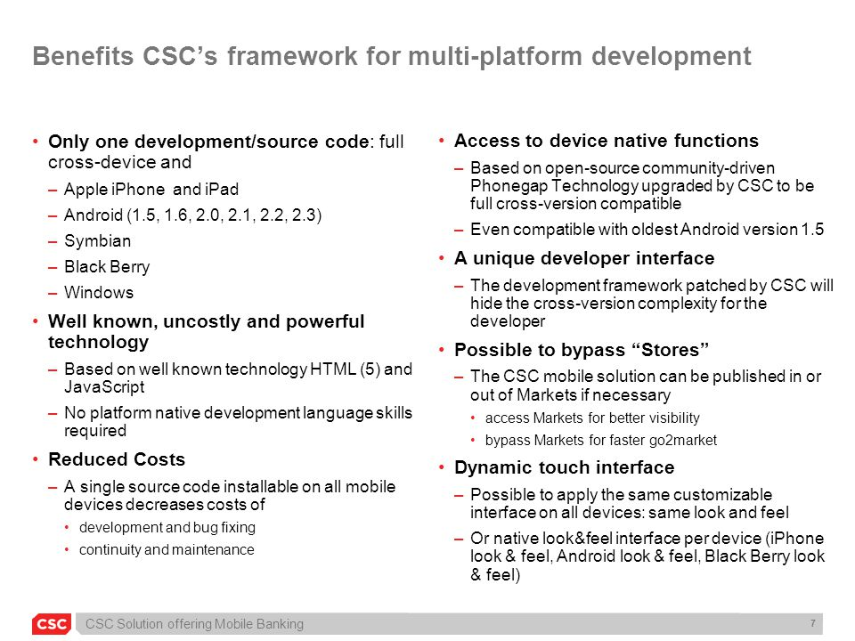 Benefits CSC's framework for multi-platform development
