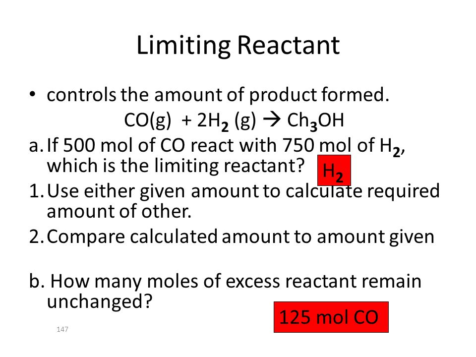 Limiting Reactant controls the amount of product formed.