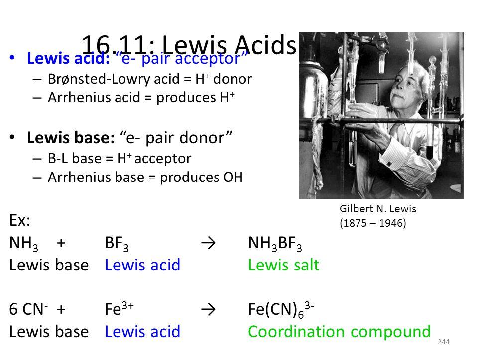 16.11: Lewis Acids & Bases Lewis acid: e- pair acceptor