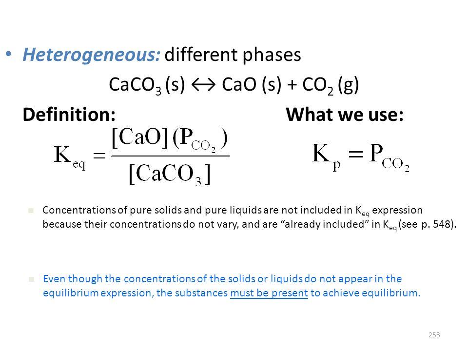 CaCO3 (s) ↔ CaO (s) + CO2 (g)