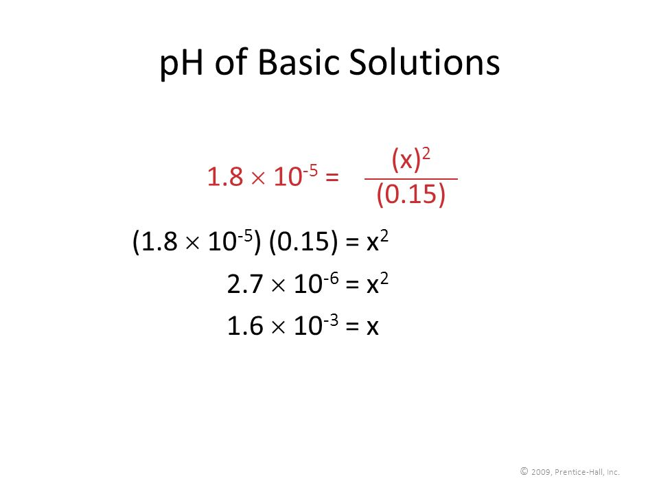 pH of Basic Solutions (x)2 (0.15) 1.8  10-5 =