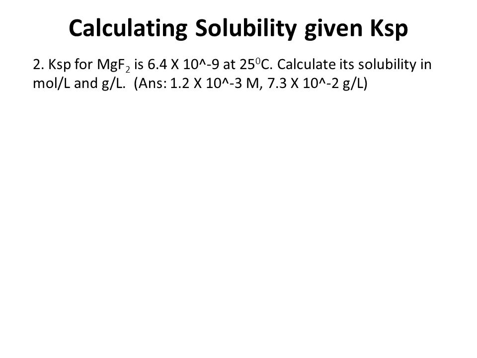 Calculating Solubility given Ksp