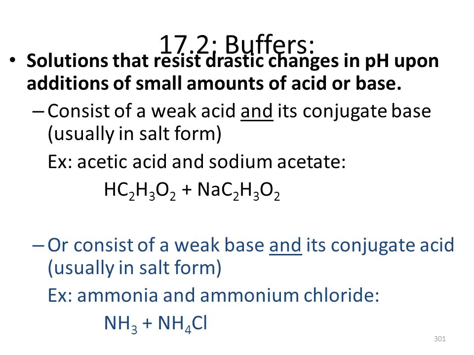 17.2: Buffers:Solutions that resist drastic changes in pH upon additions of small amounts of acid or base.