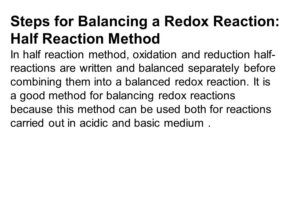 Steps for Balancing a Redox Reaction: Half Reaction Method