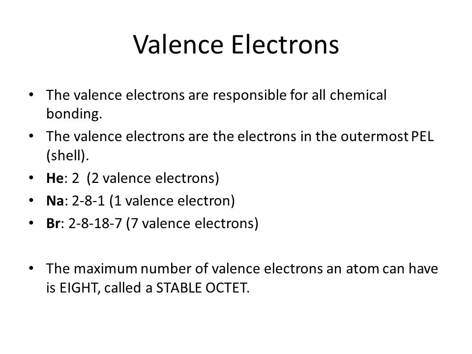 Valence Electrons The valence electrons are responsible for all chemical bonding.