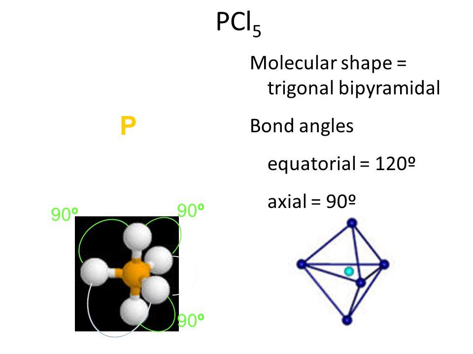 PCl5 : :Cl: :Cl: \ / :Cl—P—Cl: | :Cl: