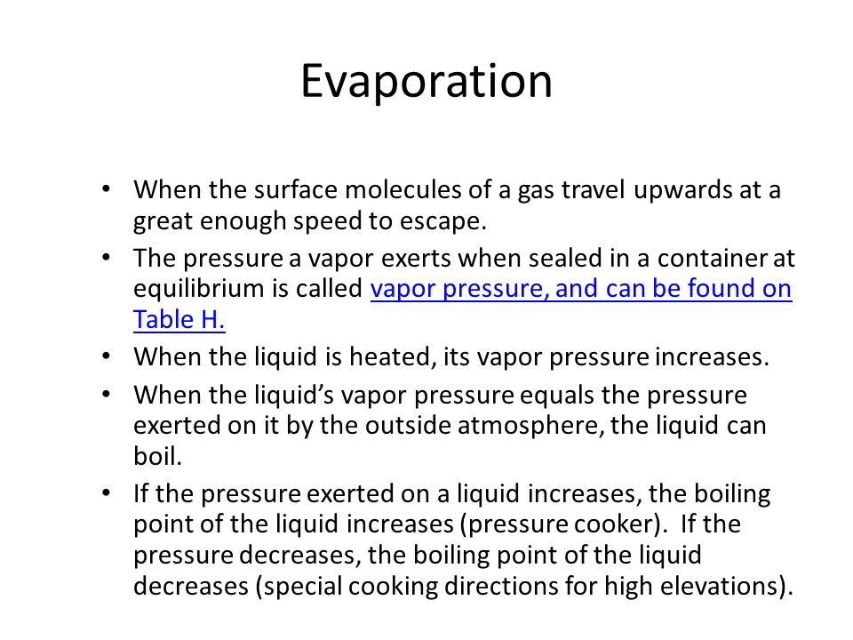 EvaporationWhen the surface molecules of a gas travel upwards at a great enough speed to escape.