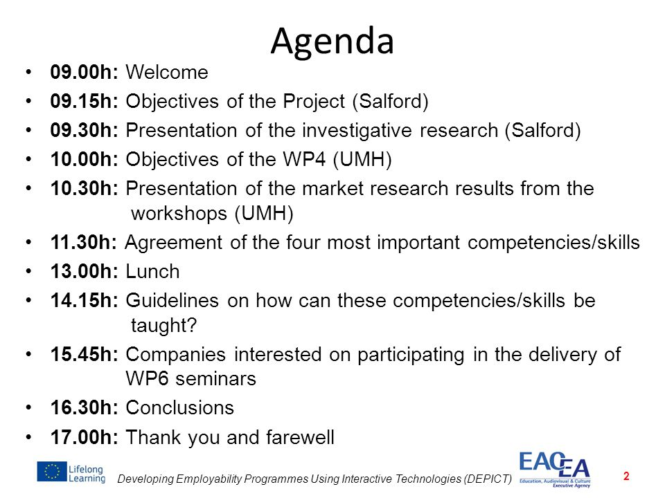 Agenda 09.00h: Welcome 09.15h: Objectives of the Project (Salford)