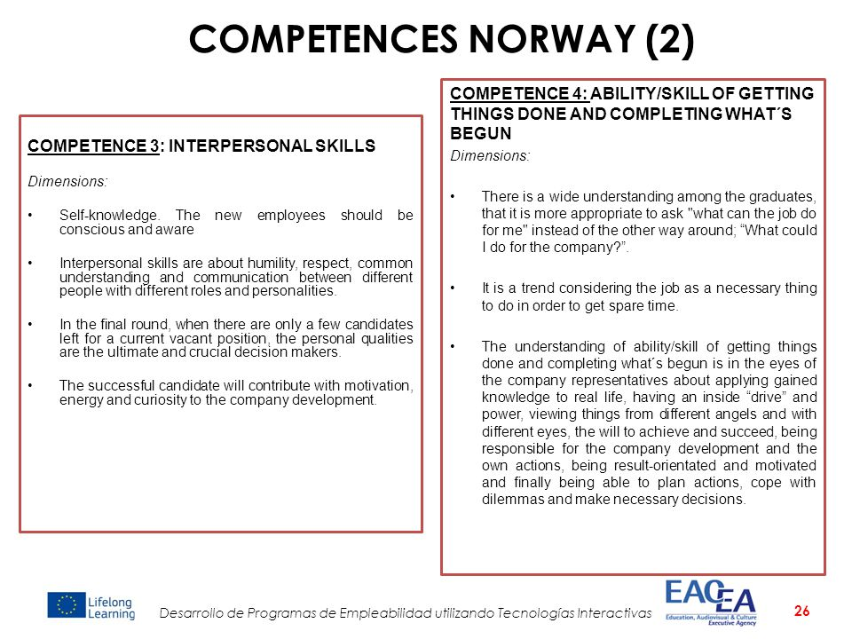 COMPETENCES NORWAY (2) COMPETENCE 4: ABILITY/SKILL OF GETTING THINGS DONE AND COMPLETING WHAT´S BEGUN.
