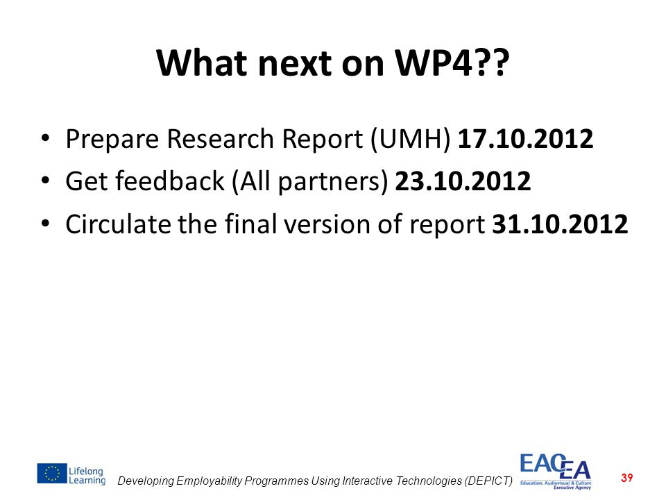 What next on WP4 Prepare Research Report (UMH) 17.10.2012