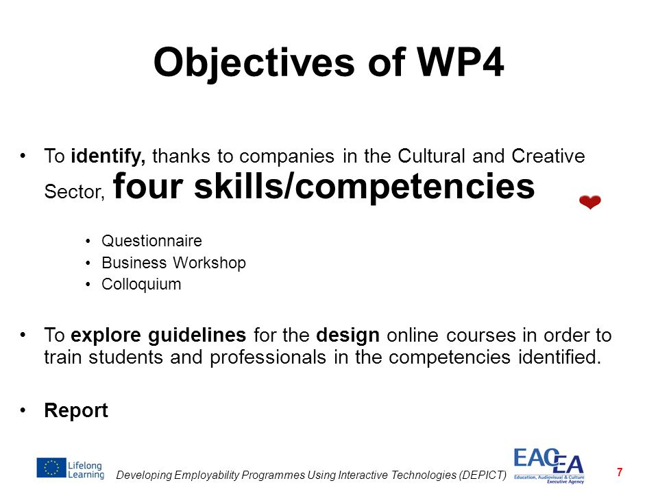 Objectives of WP4 To identify, thanks to companies in the Cultural and Creative Sector, four skills/competencies.