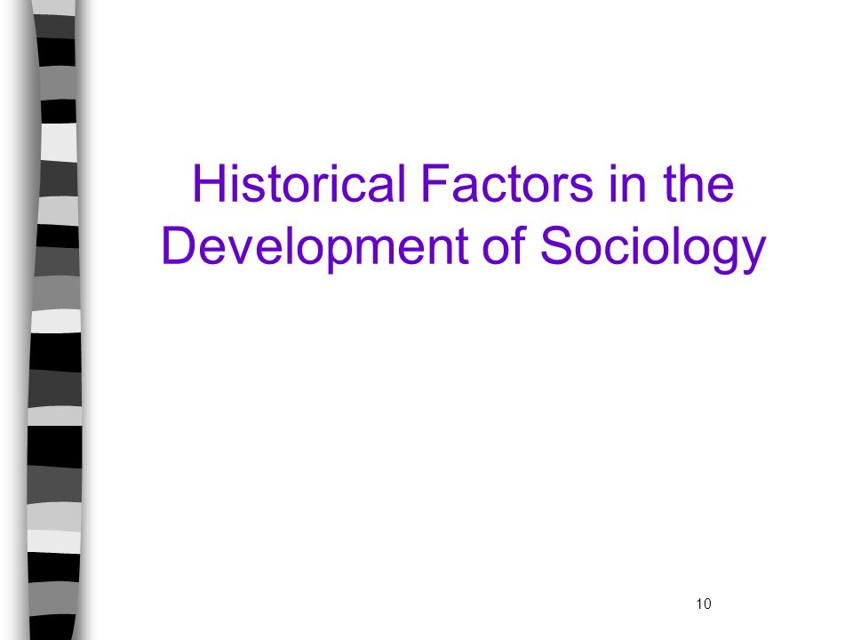 Historical Factors in the Development of Sociology