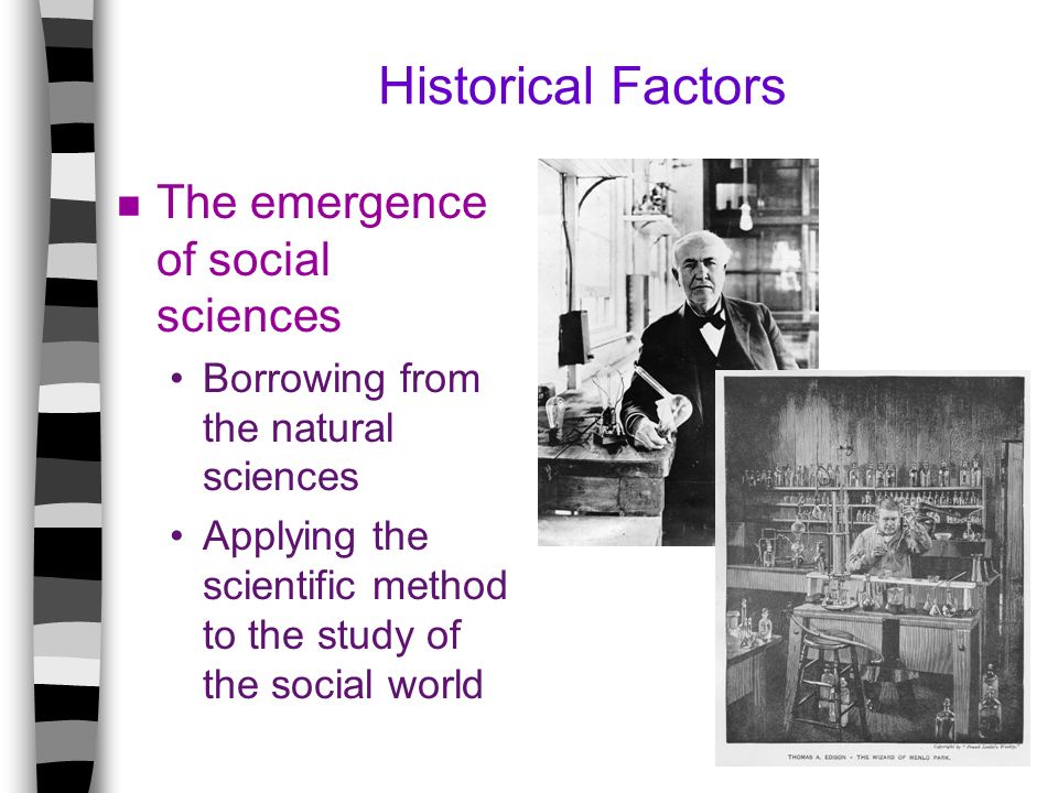 Historical Factors The emergence of social sciences