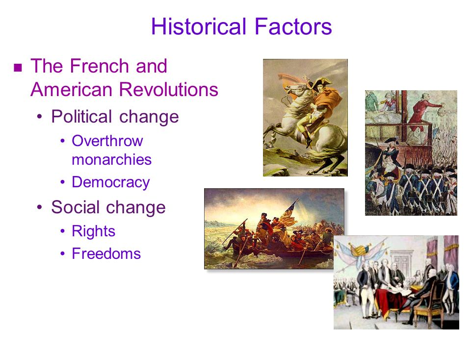 Historical Factors The French and American Revolutions