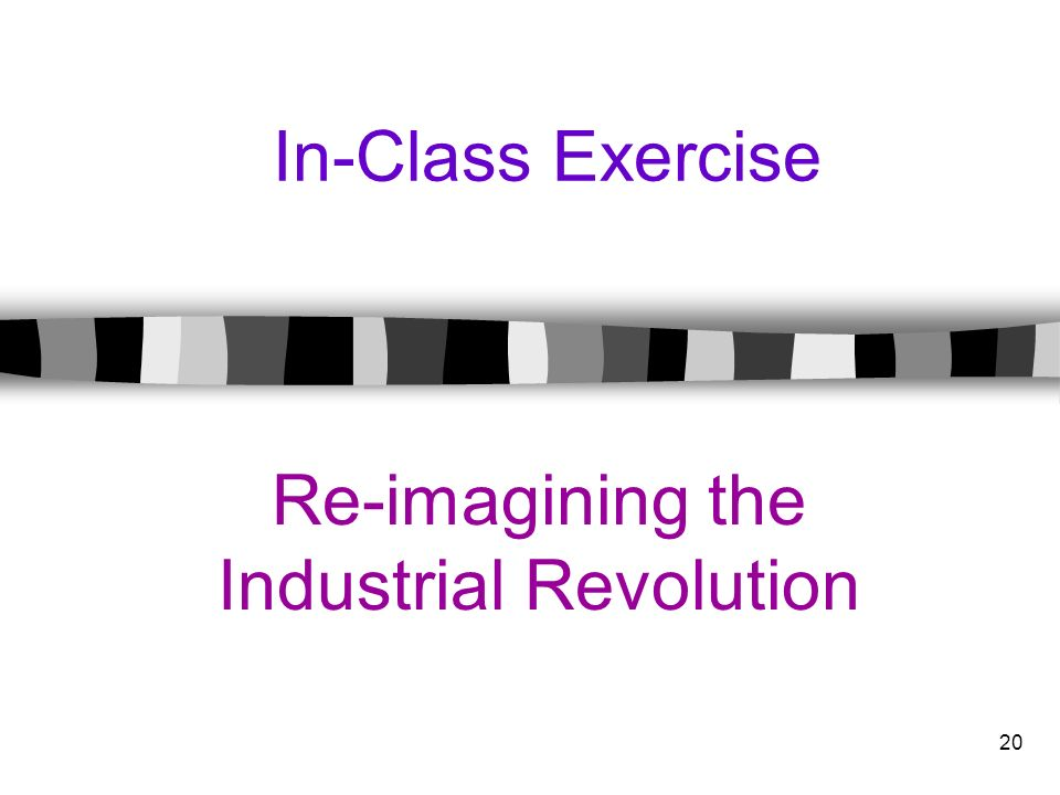Re-imagining the Industrial Revolution