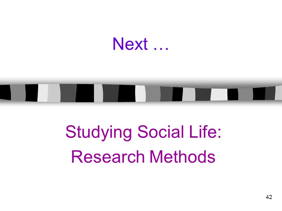 Studying Social Life: Research Methods