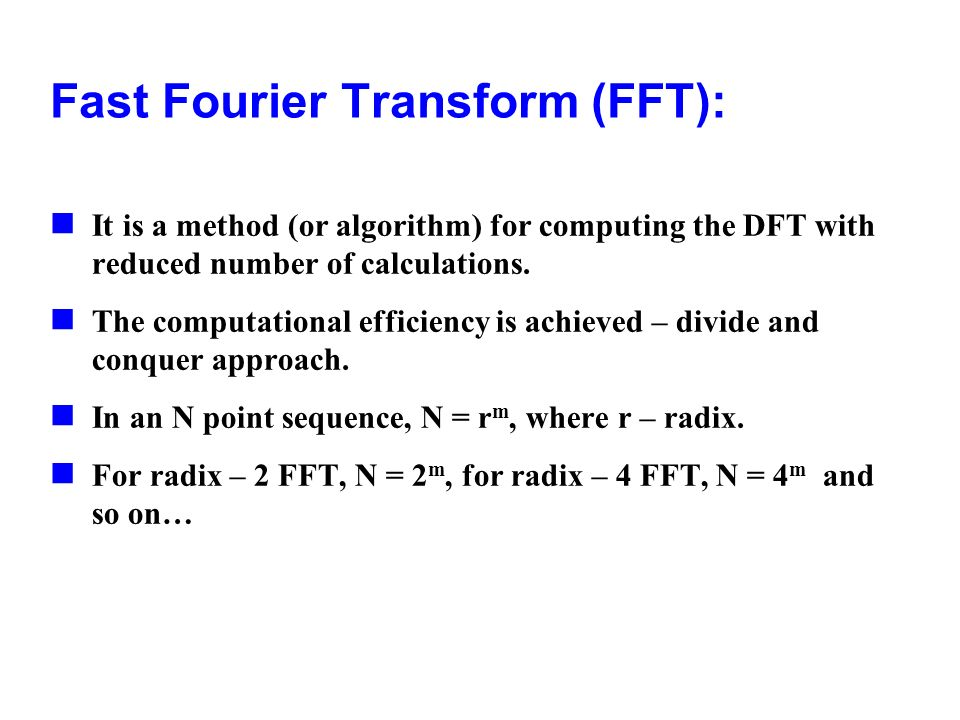 Fast Fourier Transform (FFT):