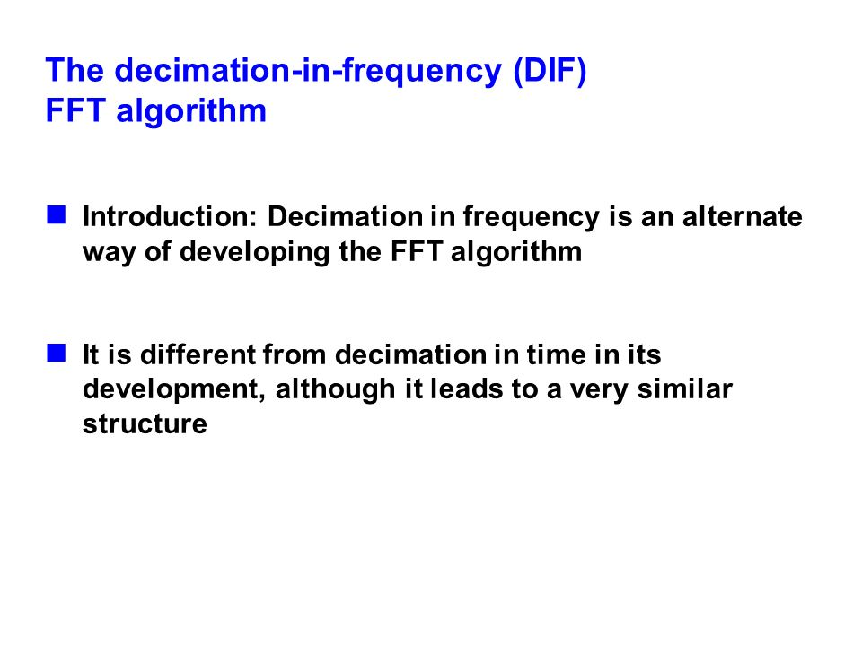 The decimation-in-frequency (DIF) FFT algorithm
