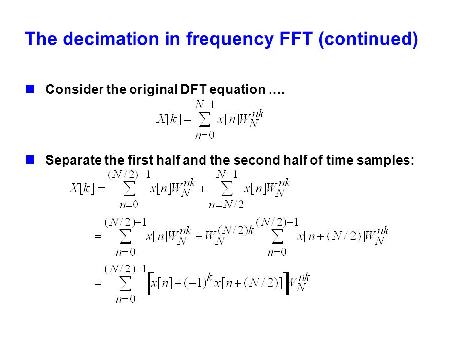 The decimation in frequency FFT (continued)