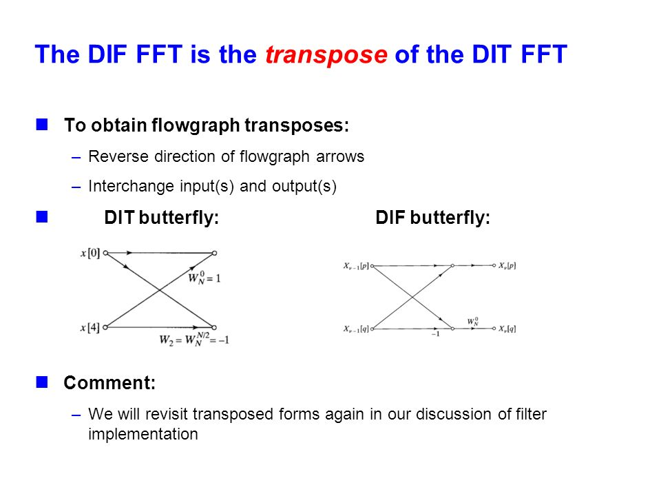 The DIF FFT is the transpose of the DIT FFT
